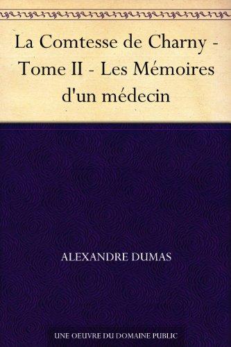 Couverture du livre La Comtesse de Charny - Tome II - Les Mémoires d'un médecin
