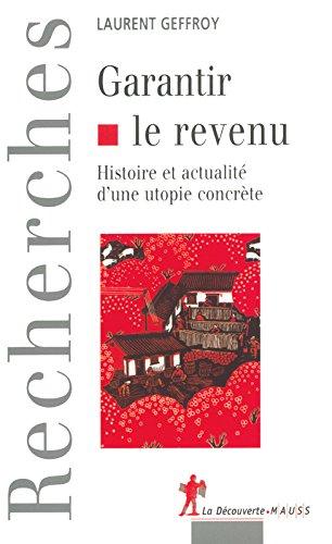 Garantir le revenu : Histoire et actualité d'une utopie concrète
