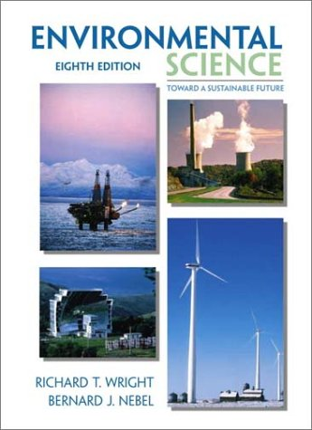 Environmental Science: Toward A Sustainable Future: The Way the World Works por Richard T. Wright