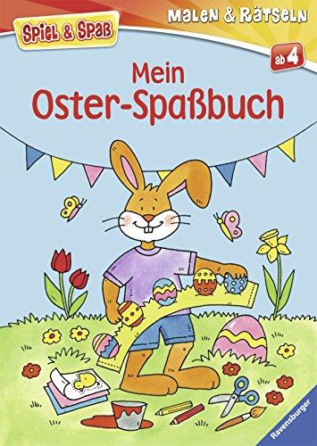 Mein Oster-Spaßbuch: Malen - Basteln - Rätseln (Spiel & Spaß - Malen & Rätseln)