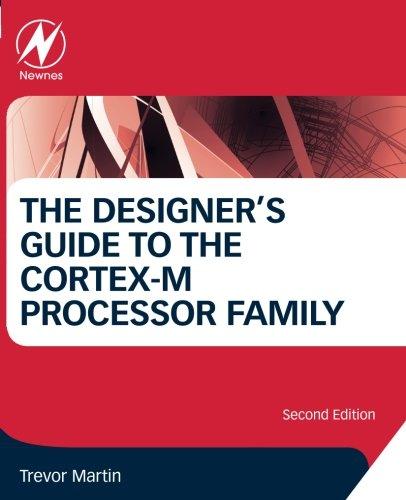 The Designer's Guide to the Cortex-M Processor Family por Trevor Martin