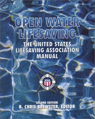 Open Water Lifesaving: The United States Lifesaving Association Manual