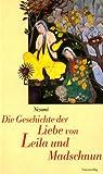 Die Geschichte der Liebe von Leila und Madschnun - Nizami