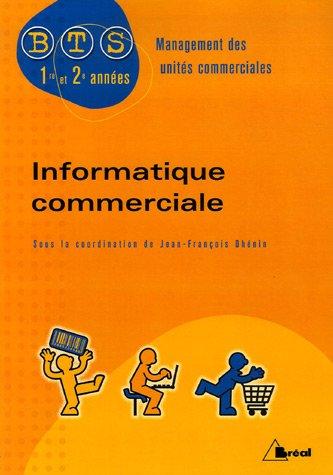 Informatique commerciale BTS 1e et 2e annes : Management des units commerciales
