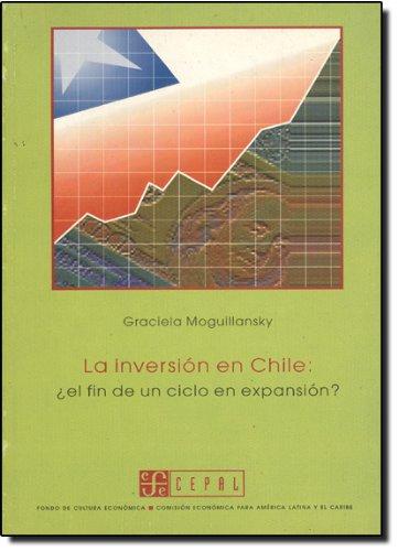 La Inversin En Chile: El Fin de Un Ciclo En Expansin? (Economa)
