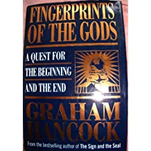 Fingerprints of the Gods: A Quest for the Beginning and the End