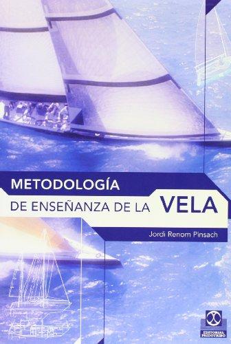 Metodología de la Ensenanza de la Vela (Deportes) por Jordi Renom Pinsach