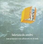 Non Al Denaro, Non All'Amore, Ne Al Cielo (180 Gr. Gatefold Sleeve + Printe