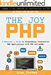 The Joy of PHP: A Beginner's Guide to...