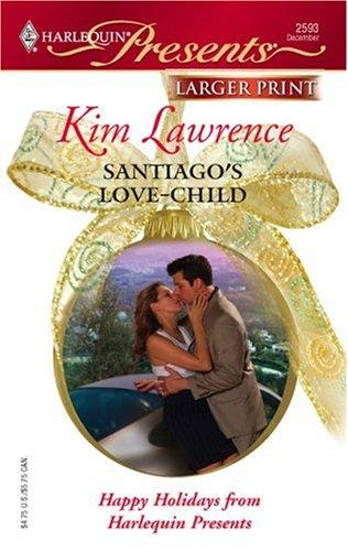 Santiago's Love-Child (Harlequin Large Print Presents)