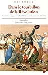Dans le tourbillon de la Révolution : Mots d'ordre et engagements collectifs aux frontières septentrionales (1791-1793) par Kaci