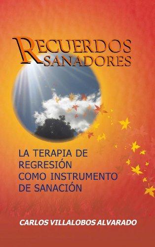 RECUERDOS SANADORES por Carlos Villalobos Alvarado