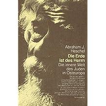 Die Erde ist des Herrn: Die innere Welt des Juden in Osteuropa