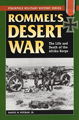 Rommel's Desert War: The Life and Death of the Afrika Korps (Stackpole Military History)
