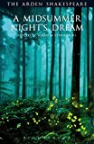 A Midsummer Night's Dream: Third Series (The Arden Shakespeare Third Series)