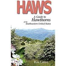 Haws; A Guide to Hawthorns of the Southeastern United States (English Edition)