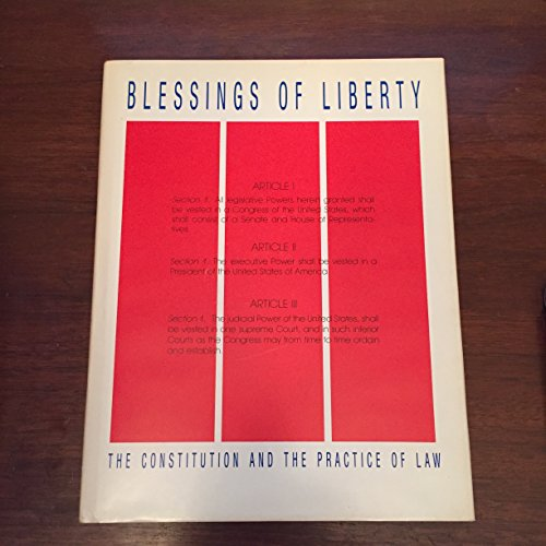 Blessings of Liberty: The Constitution and the Practice of Law