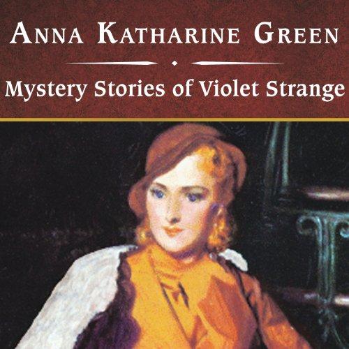 Mystery Stories of Violet Strange  Audiolibri