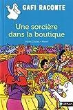 """Afficher """"Gafi raconte n° 3 Une sorcière dans la boutique"""""""