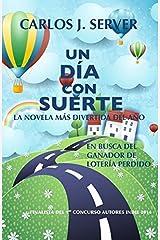 Un día con suerte: La novela más divertida del año by Carlos J. Server (2014-12-07) Tapa blanda