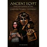Ancient Egypt: Three Biographies In One: Cleopatra - Ramses II - Hatshepsut (Box Set) (English Edition)