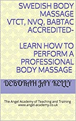 SWEDISH BODY MASSAGE VTCT, NVQ, BABTAC accredited- Learn how to perform a professional body massage: The Angel Academy of Teaching and Training www.angel-academy.co.uk