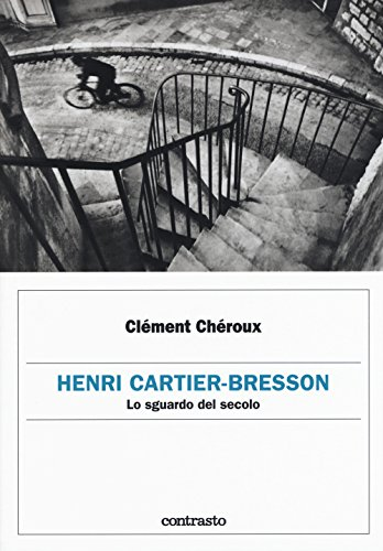 Henri Cartier-Bresson. Lo sguardo del secolo