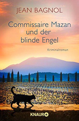 Commissaire Mazan und der blinde Engel: Kriminalroman (Ein Fall für Commissaire Mazan 2)