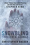 Snowblind: Tödlicher Schnee - Christopher Golden
