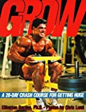Grow: A 28-Day Crash Course for Getting Huge by Ellington Darden (1993-06-02)