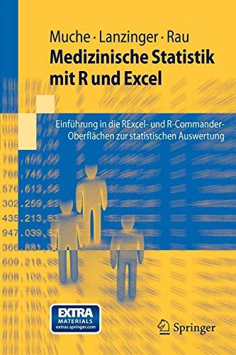 Medizinische Statistik mit R und Excel: Einführung in die RExcel- und R-Commander-Oberflächen zur statistischen Auswertung (Springer-Lehrbuch)