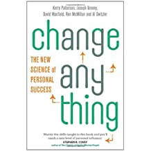 Change Anything: The new science of personal success by Kerry Patterson (2011-04-07)