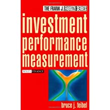 Investment Performance Measurement (Frank J. Fabozzi Series Book 105) (English Edition)