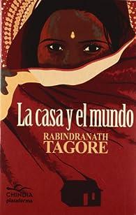 La casa y el mundo par Rabindranath Tagore