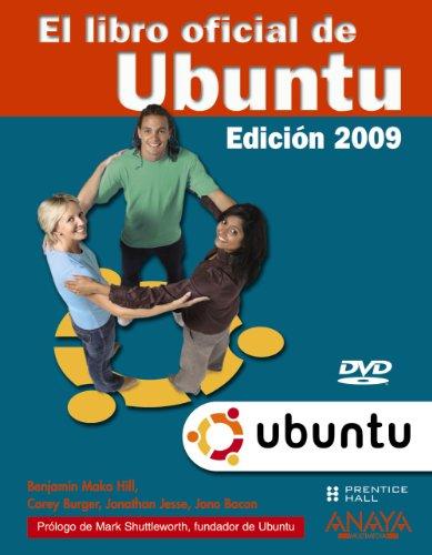 El libro oficial de Ubuntu.Edición 2009 (Títulos Especiales) por Benjamin Mako Hill