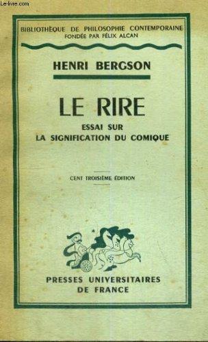 Le Rire Essai Sur la Signification du Comique par H. Bergson