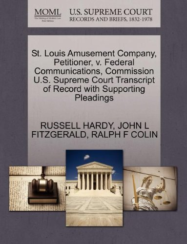St. Louis Amusement Company, Petitioner, v. Federal Communications, Commission U.S. Supreme Court Transcript of Record with Supporting Pleadings