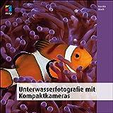 Unterwasserfotografie mit Kompaktkameras (mitp Fotografie)