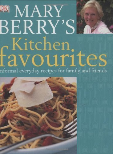 Mary Berry's Kitchen Favourites: Informal Everyday Recipes for Family and Friends by Mary Berry (2007-05-03)