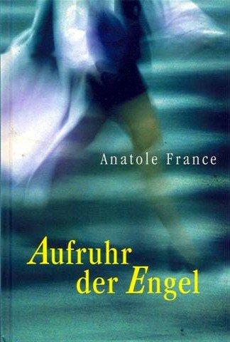 Anatole France: Aufruhr der Engel
