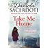 Take Me Home: From the bestselling author of Watch Over Me (Glen Avich) (English Edition)