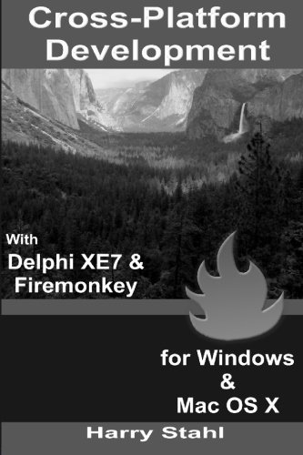 Cross-Platform Development with Delphi XE7 & Firemonkey for Windows & Mac OS X by Harry Stahl (2015-09-15) par Harry Stahl