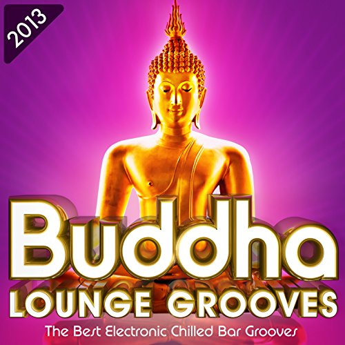 Buddha Lounge Grooves 2013 - T...