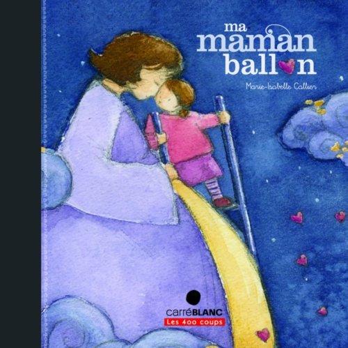 Ma maman ballon par Marie isabelle Callier
