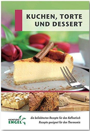 Kuchen, Torte und Dessert Rezepte geeignet für den Thermomix: die beliebtesten Rezepte für den Kaffeetisch
