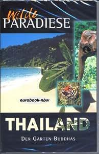 Wilde Paradiese - Thailand - Der Garten Buddhas [VHS]