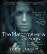 The Matchmaker's Strings (The January Morrison Files Psychic Series Book 2)