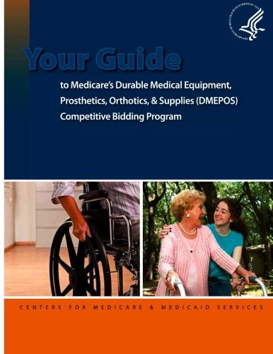 Your Guide to Medicare's Durable Medical Equipment, Prosthetics, Orthotics, and