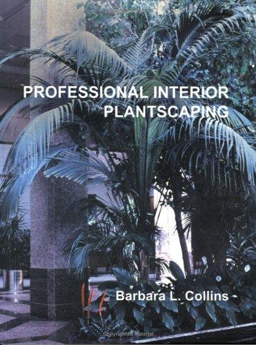 Professional Interior Plantscaping por Barbara L. Collins