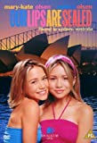 Mary-Kate and Ashley - Our Lips Are Sealed [UK Import] -